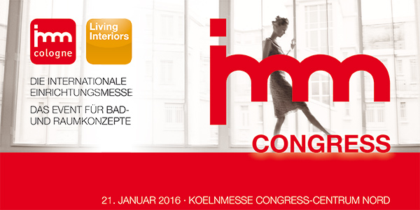 imm cologne congress 2016 jetzt noch tickets f r das e commerce highlight sichern. Black Bedroom Furniture Sets. Home Design Ideas
